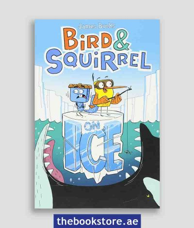 Bird and Squirrel On Ice Bird and Squirrel book 2