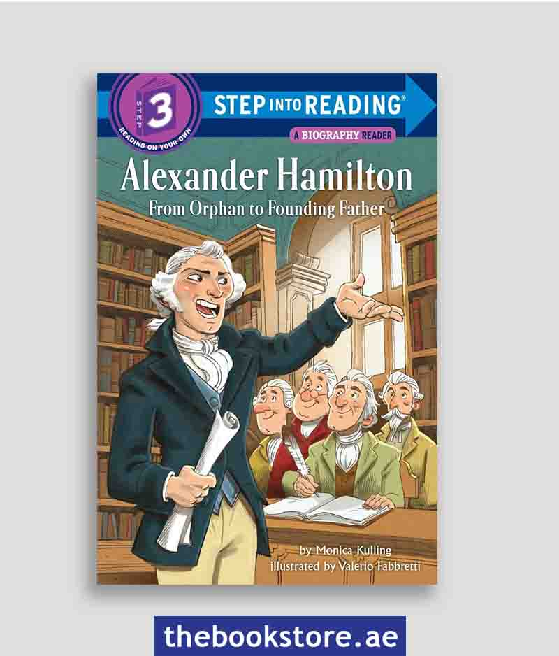 Alexander Hamilton From Orphan To Founding Father