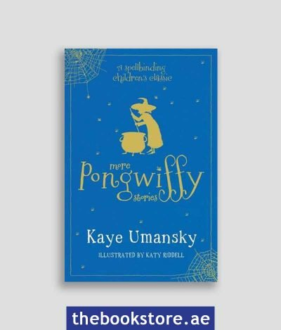 The Pongwiffy Stories A Spellbinding Childrens Classic