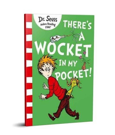 There is A Wocket In My Pocket