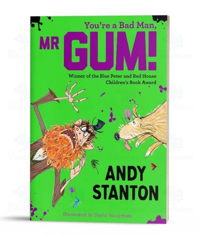 You are a Bad Man Mr Gum